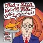That's Still Not All, Folks: An Autobiography by Joe Alaskey Cover Image