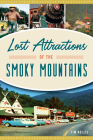 Lost Attractions of the Smoky Mountains Cover Image