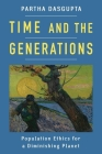 Time and the Generations: Population Ethics for a Diminishing Planet (Kenneth J. Arrow Lecture) Cover Image