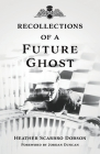 Recollections of a Future Ghost Cover Image