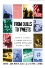 From Quills to Tweets: How America Communicates about War and Revolution Cover Image