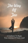 The Way Of Tao: A Guidance To Begin Your Journey Of Watts Land: Expressions Of Zen Cover Image