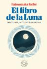 El libro de la Luna: Historias, mitos y leyendas / The Book about the Moon: Hist ory, Myths, and Legends Cover Image