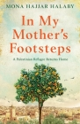 In My Mother's Footsteps: A Palestinian Refugee Returns Home Cover Image