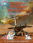 Mighty Mission Machines: From Rockets to Rovers (Dr. Dave -- Astronaut) Cover Image