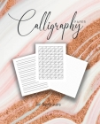 Calligraphy paper for beginners: Calligraphy Workbook lettering practice hand sheet modern Dot Grid workbook for beginners Cover Image