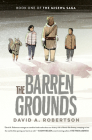 The Barren Grounds: The Misewa Saga, Book One Cover Image
