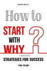 How to Start with Why: Strategies for Success (Final Volume) Cover Image