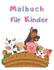 Malbuch für Kinder: Ein Aktivitätenbuch für Kleinkinder und Kinder im Vorschulalter Cover Image