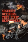 Security Officers: True First Responders Cover Image