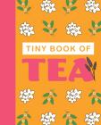 Tiny Book of Tea (Mini Books) Cover Image