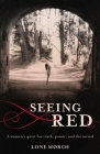 Seeing Red: A Woman's Quest for Truth, Power, and the Sacred Cover Image