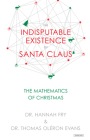 The Indisputable Existence of Santa Claus: The Mathematics of Christmas Cover Image