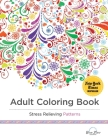 Adult Coloring Book Stress Relieving Patterns Cover Image