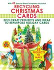 Recycling Christmas Cards: Eco Craft Projects and Ideas to Repurpose Holiday Cards - With 45 Special Blank Templates Included Cover Image