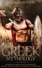 Greek Mythology: Legends of Greek Gods & Goddesses, Heroes, Ancient Battles & Mythical Creatures Cover Image