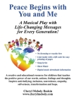 Peace Begins with You and Me: A Musical Play with Life-Changing Messages for Every Generation Cover Image