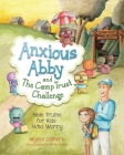 Anxious Abby and The Camp Trust Challenge: Bible Truths for Kids Who Worry Cover Image