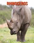 Rhinoceros: Fun Facts & Cool Pictures Cover Image