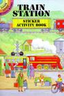 Train Station Sticker Activity Book (Dover Little Activity Books) Cover Image