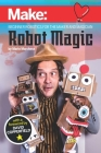 Robot Magic: Beginner Robotics for the Maker and Magician Cover Image