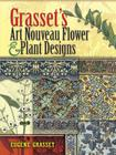 Grasset's Art Nouveau Flower and Plant Designs (Dover Pictorial Archives) Cover Image