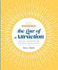 The Law of Attraction: Have the Abundant Life You Were Meant to Have (The Awakened Life) Cover Image
