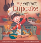 My Perfect Cupcake: A Recipe for Thriving with Food Allergies Cover Image