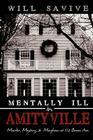 Mentally Ill in Amityville: Murder, Mystery, & Mayhem at 112 Ocean Ave. Cover Image