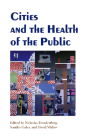 Cities and the Health of the Public Cover Image