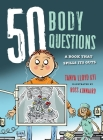 50 Body Questions: A Book That Spills Its Guts (50 Questions) Cover Image