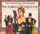 The Essential Handbook of Victorian Etiquette Cover Image