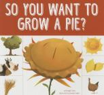 So You Want to Grow a Pie? Cover Image