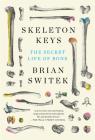 Skeleton Keys: The Secret Life of Bone Cover Image