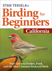 Stan Tekiela's Birding for Beginners: California: Your Guide to Feeders, Food, and the Most Common Backyard Birds Cover Image
