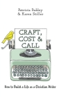 Craft, Cost & Call: How to Build a Life as a Christian Writer Cover Image