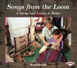 Songs from the Loom: A Navajo Girl Learns to Weave (We Are Still Here) Cover Image