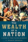 The Wealth of a Nation: A History of Trade Politics in America Cover Image
