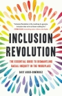 Inclusion Revolution: The Essential Guide to Dismantling Racial Inequity in the Workplace Cover Image