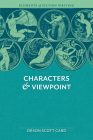 Elements of Fiction Writing - Characters & Viewpoint: Proven advice and timeless techniques for creating compelling characters by an a ward-winning author Cover Image