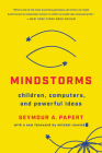 Mindstorms: Children, Computers, And Powerful Ideas Cover Image