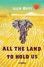 All the Land to Hold Us: A Novel Cover Image