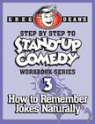 Step By Step to Stand-Up Comedy - Workbook Series: Workbook 3: How to Remember Jokes Naturally Cover Image
