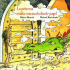 The Paper Bag Princess /Princesa Vestida Con Una Bolsa de Papel Cover Image