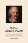 Hobbes's Kingdom of Light: A Study of the Foundations of Modern Political Philosophy Cover Image