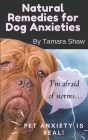 Natural Remedies for Dog Anxieties Cover Image