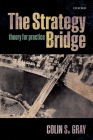 The Strategy Bridge: Theory for Practice Cover Image
