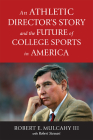 An Athletic Director's Story and the Future of College Sports in America Cover Image