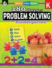 180 Days of Problem Solving for Kindergarten: Practice, Assess, Diagnose (180 Days of Practice) Cover Image