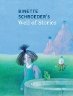 Binette Schroeder's Well of Stories Cover Image